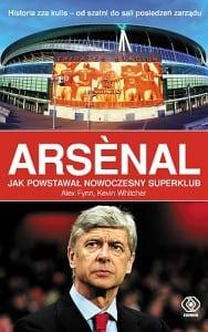 Arsenal. Jak powstawał nowoczesny superklub