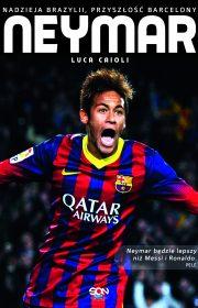 Neymar. Nadziej Brazylii, przyszłość Barcelony