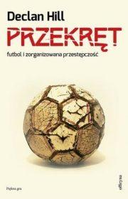 Przekręt. Futbol izorganizowana przestępczość