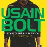 Usain Bolt. Szybszy niż błyskawica