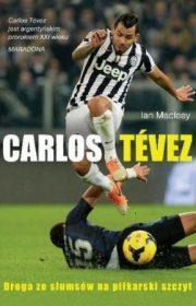 Carlos Tevez. Droga zeslumsów napiłkarski szczyt