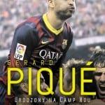 Gerard Pique. Urodzony naCamp Nou
