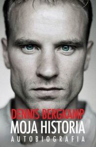 Dennis Bergkamp. Moja historia