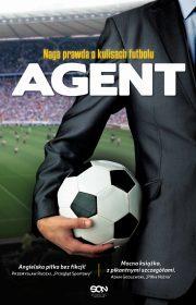Agent. Naga prawda okulisach futbolu