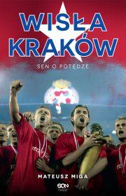 Wisła Kraków. Sen opotędze