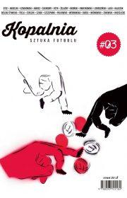Kopalnia (3). Sztuka Futbolu