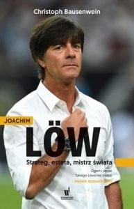 Joachim Loew. Strateg, esteta, czymistrz świata?