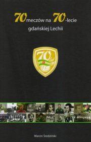 70 meczów na70-lecie Lechii