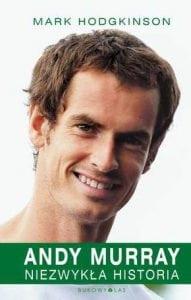 Andy Murray. Niezwykła historia