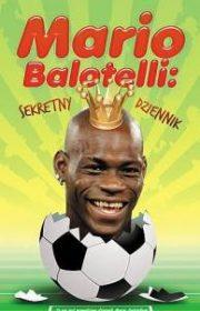 Mario Balotelli: Sekretny dziennik