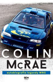 Colin McRae. Autobiografia legendy WRC