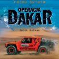 Operacja Dakar. Kulisy najbardziej morderczego rajdu świata