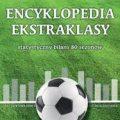 Encyklopedia ekstraklasy. Statystyczny bilans 80 sezonów