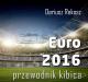 Euro 2016. Przewodnik kibica