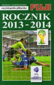 Encyklopedia piłkarska FUJI. Rocznik 2013-2014. Tom 42