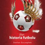 Moja historia futbolu – Tom II