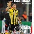 Robert Lewandowski. Pogromca Realu