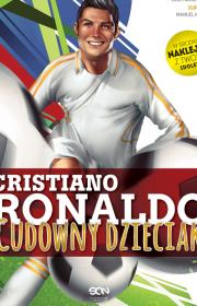Cristiano Ronaldo. Cudowny dzieciak