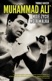 Muhammad Ali. Mojeżycie, moja walka