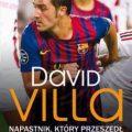 David Villa. Napastnik, któryprzeszedł dohistorii