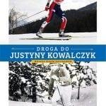 Droga doJustyny Kowalczyk. Historia biegów narciarskich