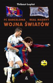 FC Barcelona – Real Madryt. Wojna światów