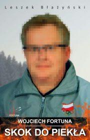 Wojciech Fortuna. Skok dopiekła