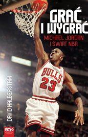 Grać iwygrać. Michael Jordan iświat NBA
