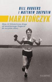 Maratończyk. Moja 42-kilometrowa droga odanonimowego biegacza doszczytów sławy