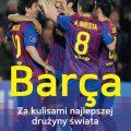 Barça. Zakulisami najlepszej drużyny świata