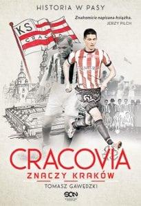 Kraków dla wielu znaczy Cracovia