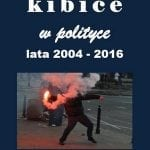 Kibice wpolityce wlatach 2004-2016