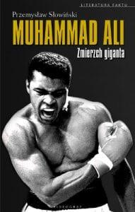 Muhammad Ali. Zmierzch giganta 1942–2016
