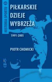 Piłkarskie dzieje Wybrzeża 1991-2005