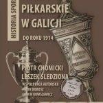 Rozgrywki piłkarskie wGalicji doroku 1914