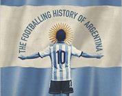 Ostateczna historia argentyńskiego futbolu