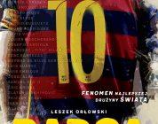 Złota dekada Barcy podlupą Orłowskiego