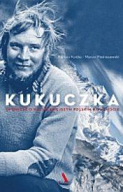Kukuczka. Opowieść onajsłynniejszym polskim himalaiście