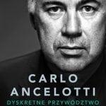 Carlo Ancelotti. Dyskretne przywództwo