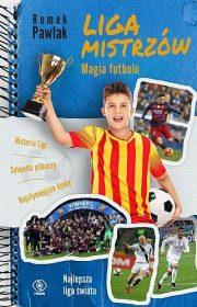 Liga Mistrzów. Magia futbolu