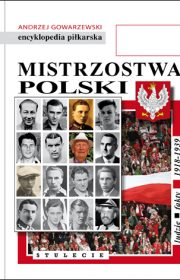 Mistrzostwa Polski. Stulecie. Tom I
