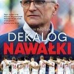 Dekalog Nawałki. Reprezentacja Polski beztajemnic