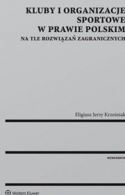 Kluby iorganizacje sportowe wprawie polskim natle rozwiązań zagranicznych