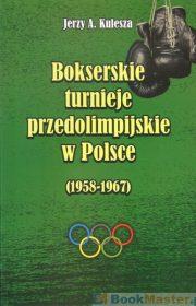 Bokserskie turnieje przedolimpijskie wPolsce (1958-1967)