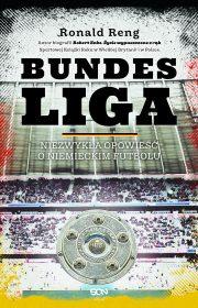 Bundesliga. Niezwykła opowieść oniemieckim futbolu