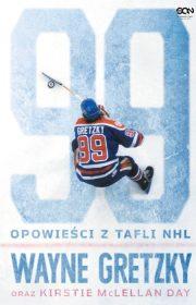 Wayne Gretzky. Opowieści ztafli NHL