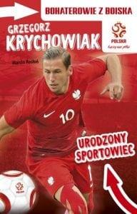 Bohaterowie zboiska. Grzegorz Krychowiak