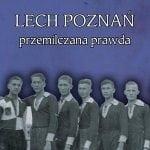 Lech Poznań. Przemilczana prawda