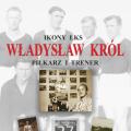 Ikony ŁKS: Władysław Król