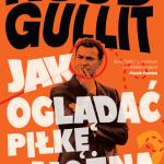Ruud Gullit. Jak oglądać piłkę nożną
